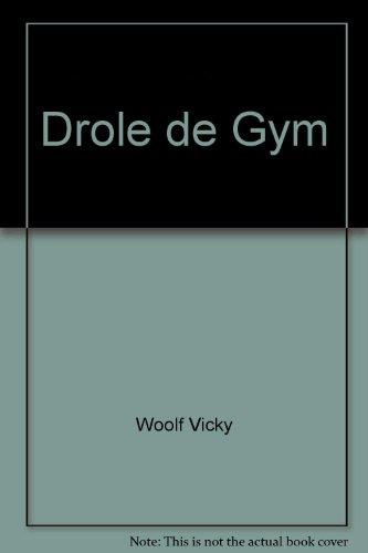 Drole de Gym Exercices pour Jouer en Famille par Woolf Vicky