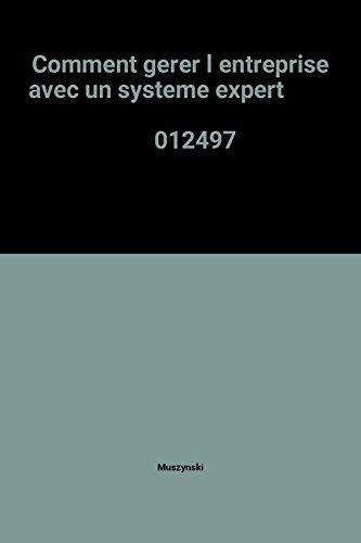 Comment gerer l entreprise avec un systeme expert 012497