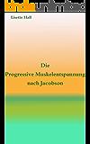 Die Progressive Muskelentspannung nach Jacobson