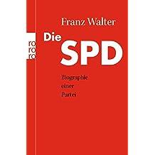 Die SPD: Biographie einer Partei