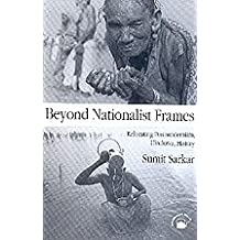 Beyond Nationalist Frames:Relocating Postmodernism, Hindutva, History