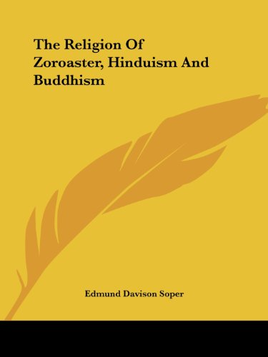The Religion of Zoroaster, Hinduism and Buddhism por Edmund Davison Soper