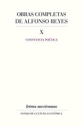 Obras completas, X. Constancia poética (Letras Mexicanas) por Alfonso Reyes