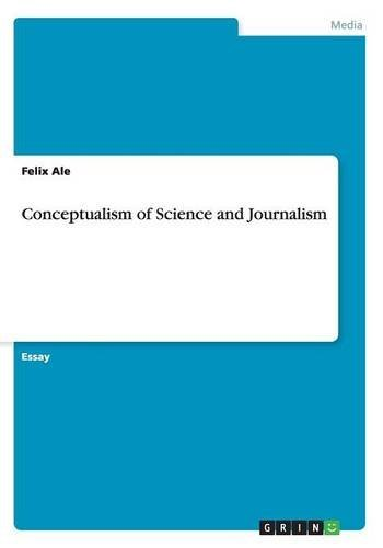 Conceptualism of Science and Journalism by Felix Ale (2015-05-07)