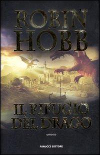 Il rifugio del drago. Cronache delle giungle della pioggia: 2