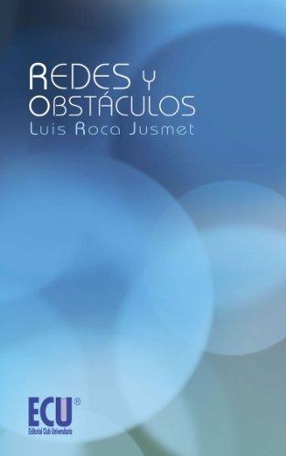 Redes y Obstáculos por Luis Roca Jusmet