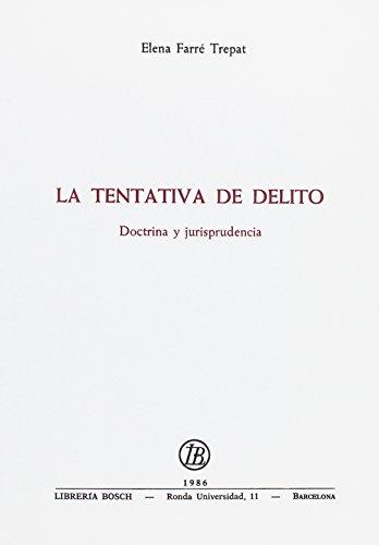 La tentativa de Delito.: Doctrina y Jurisprudencia.