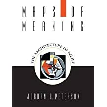 [(Maps of Meaning : The Architecture of Belief)] [By (author) Jordan B. Peterson] published on (April, 1999)