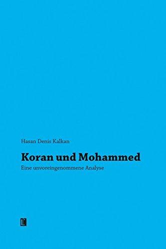 Koran und Mohammed: Eine unvoreingenommene Analyse (Literareon)