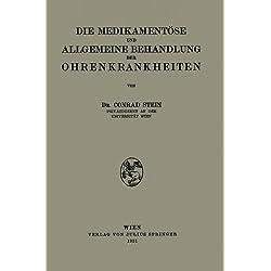Die Medikamentöse und Allgemeine Behandlung der Ohrenkrankheiten