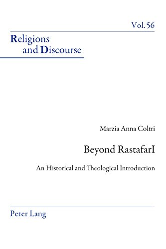 Beyond RastafarI: An Historical and Theological Introduction (Religions and Discourse Book 56) (English Edition) por Marzia A. Coltri