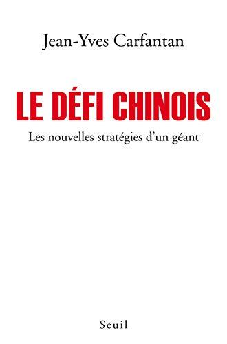Le Défi chinois. Les nouvelles stratégies d'un géant par Jean-yves Carfantan