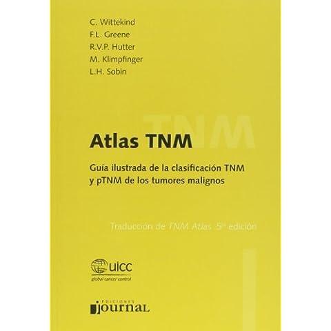 Atlas Tnm. Guia ilustrada de la clasificación TNM y PTNM de los tumores malignos