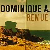 Remué | Dominique A.. Compositeur