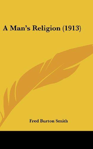 A Man's Religion (1913) Burton Mens White Collection
