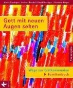 Gott mit neuen Augen sehen. Wege zur Erstkommunion. Familienbuch von Albert Biesinger (22. Juli 2004) Gebundene Ausgabe