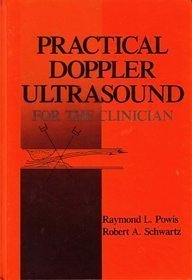 Practical Doppler Ultrasound for the Clinician by R. Powis (1991-07-06)