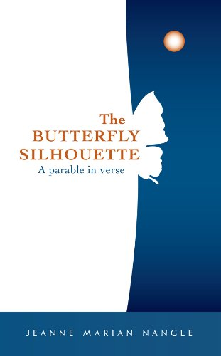 The Butterfly Silhouette, A Parable in Verse (English Edition)