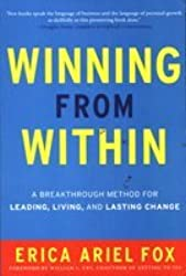 Winning From Within: A Breakthough Method For Leading, Living, And Lasting Change by Erica Ariel Fox (2013-11-20)