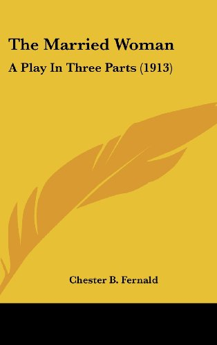 The Married Woman: A Play in Three Parts (1913)