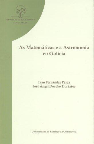 BD/33-As matemáticas e a astronomía en Galicia: orixe, evolución, institucións, persoeiros por Iván Fernández Pérez