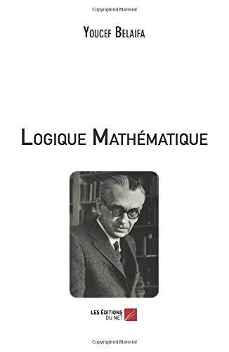 Logique Mathématique par Youcef Belaifa