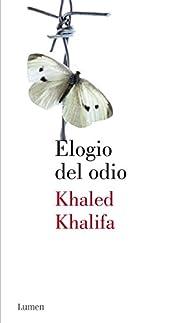 Elogio del odio par Khaled Khalifa