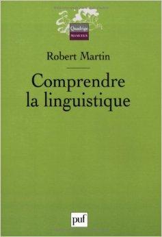Comprendre la linguistique : Epistémologie élémentaire d'une discipline de Robert Martin ( 18 octobre 2004 ) par Robert Martin