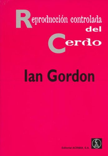 Reproduccion Controlada del Cerdo por Ian Gordon