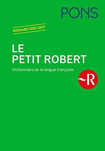 PONS Le Petit Robert 2016/2017: Dictionnaire de la langue française - das einsprachige Französischwörterbuch für Profis! (PONS Le Robert)