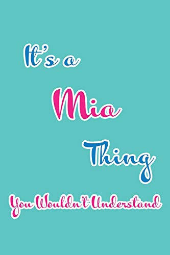 Mia-emblem (It's a Mia Thing You Wouldn't Understand: Blank Lined 6x9 Name Monogram Emblem Journal/Notebooks as Birthday, Anniversary, Christmas, Thanksgiving, Holiday or any occasion Gifts For Girls and Women)