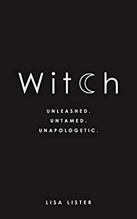 Witch Unleashed Untamed Unapologetic English Edition