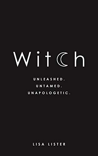 Witch: Unleashed. Untamed. Unapologetic. (English Edition)
