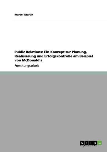 Public Relations: Ein Konzept zur Planung, Realisierung und Erfolgskontrolle am Beispiel von McDonald\'s