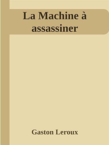 La Machine à assassiner par Gaston Leroux