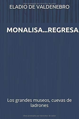 MONALISA...REGRESA!: Los grandes muesos, cuevas de ladrones. por Eladio De Valdenebro