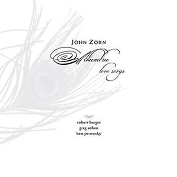 JOHN ZORN: ALHAMBRA LOVE SONGS (Audio CD)