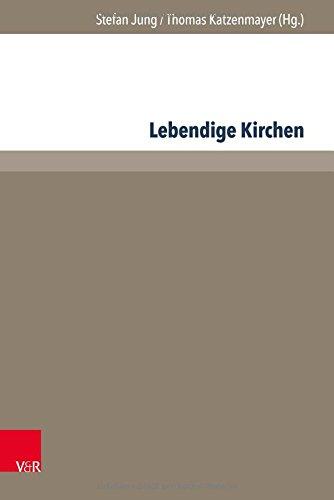 Lebendige Kirchen: Interdisziplinare Denkanstosse Und Praktische Erfahrungen (Management - Ethik - Organisation)