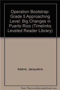 Operation Bootstrap: Grade 5 Approaching Level: Big Changes in Puerto Rico (Timelinks Leveled Reader Library)