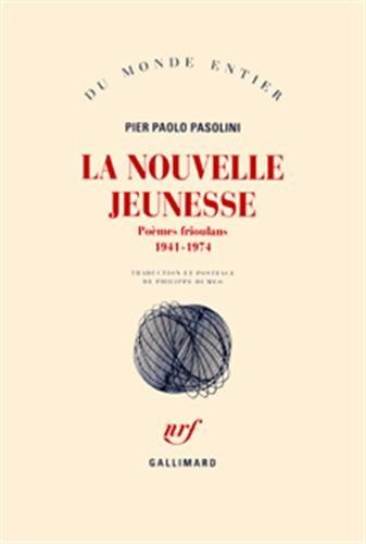 La Nouvelle jeunesse: Poèmes frioulans (1941-1974)