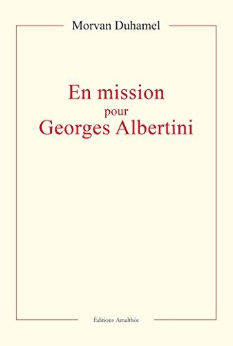 En mission pour Georges Albertini par Morvan Duhamel