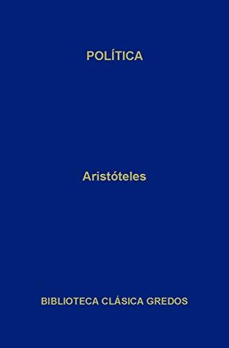 Política (Biblioteca Clásica Gredos nº 116) por Aristóteles