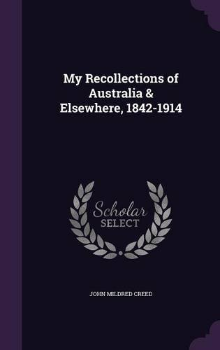 My Recollections of Australia & Elsewhere, 1842-1914