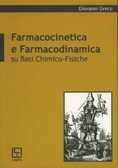 Farmacocinetica e farmacodinamica su basi chimico-fisiche
