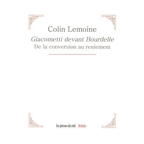 Giacometti devant Bourdelle : De la conversion au reniement