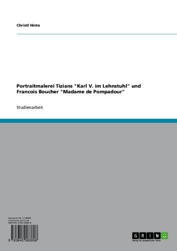 """Portraitmalerei Tizians """"Karl V. im Lehnstuhl"""" und Francois Boucher """"Madame de Pompadour"""""""