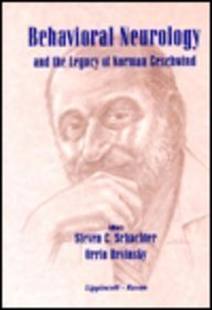 Behavioral Neurology and the Legacy of Norman Geschwind by Steven C. Schachter (1997-01-01)