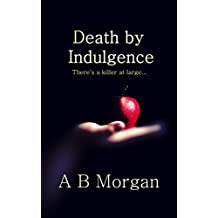 Death By Indulgence (Second Chance Investigations book 1)