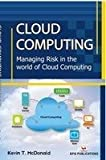 Cloud Computing: Managing Risk In The World Of Cloud Computing