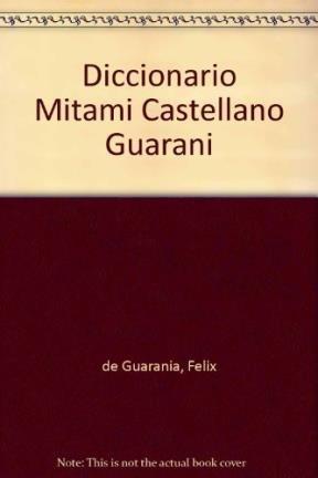 Diccionario Mitami Castellano Guarani